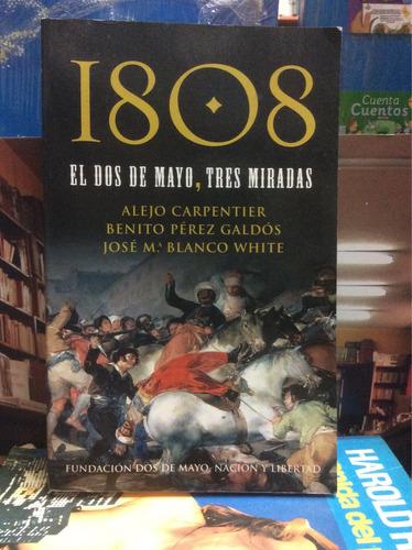 1808 el dos de mayo. tres miradas. carpentier. pérez galdós