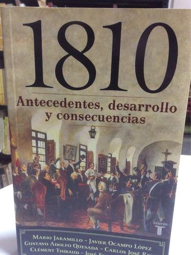 1810 antecedentes, desarrollo y consecuencias-mario jaramill