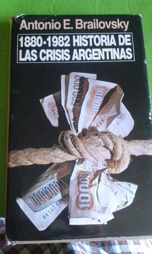 1880-1982 historia de las crisis argentinas. brailovsky