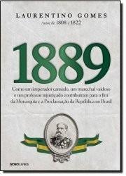 1889: como um imperador cansado, um marechal vaidoso e um...