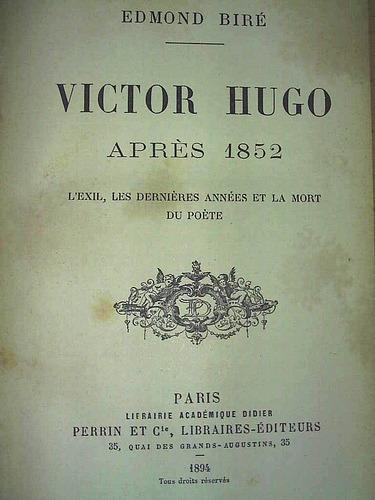 1894 Edmond Biré Victor Hugo Aprés 1852 Frances 45240