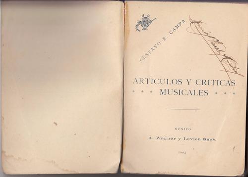 1902 gustavo campa articulos y criticas musicales muy raro