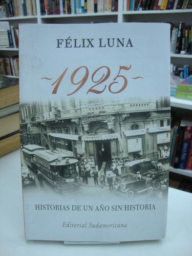 1925 - historias de un año sin historia - felix luna