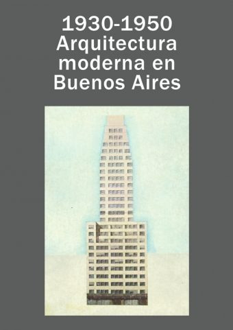 1930 1950 arquitectura moderna en buenos aires de solsona bo