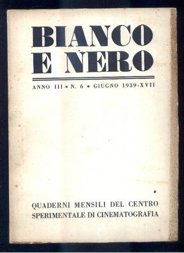 1939 cinema - revista bianco e nero - ano 3 n. 6 - ilustrado