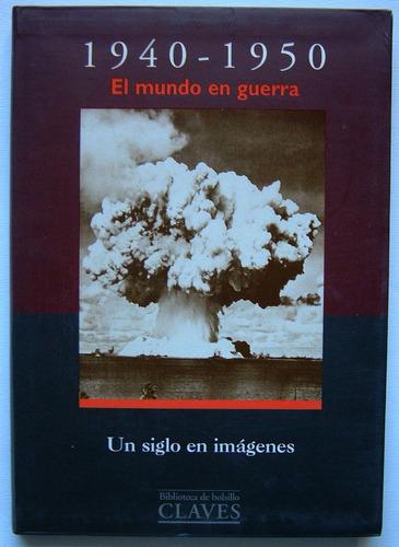 1940-1950, el mundo en guerra