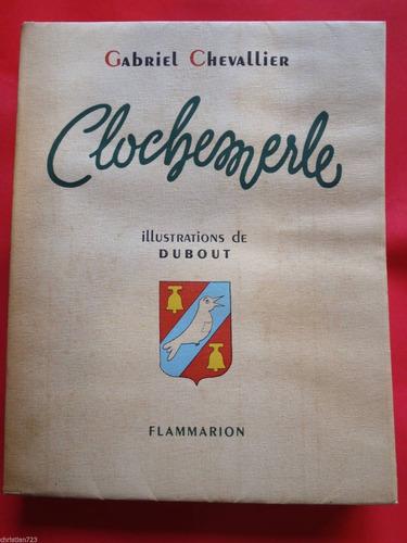 1946 clochemerle gabriel chevallier ilust dubout !! numerado