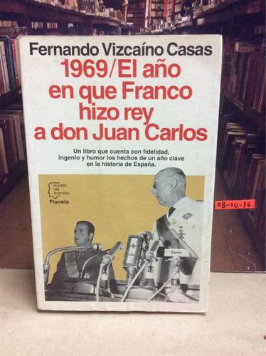 1969 el año en que franco hizo rey a don juan carlos