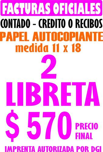 2 libreta de facturas boletas imprenta autorizada por dgi
