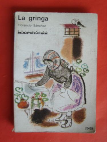 2 libros uruguayos: zorrilla, tabaré- f. sánchez, la gringa