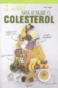 2 meses para rebajar el colesterol(libro cuidado del cuerpo)