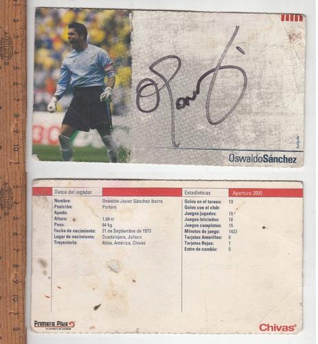 2 tarjetas, plus, autografo oswaldo sanchez  2005,