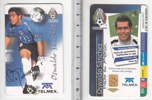 2 tarjetas, primera plus, autografo de oswaldo sanchez  2005