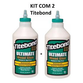 2 X Cola Para Madeira Titebond 3 Ultimate Glue 946ml