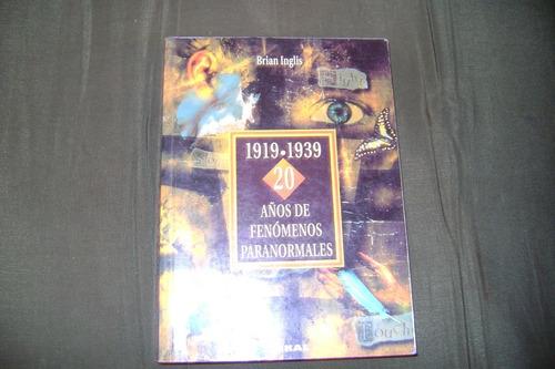 20 años de fenómenos paranormales. brian inglis. (1919-1939)