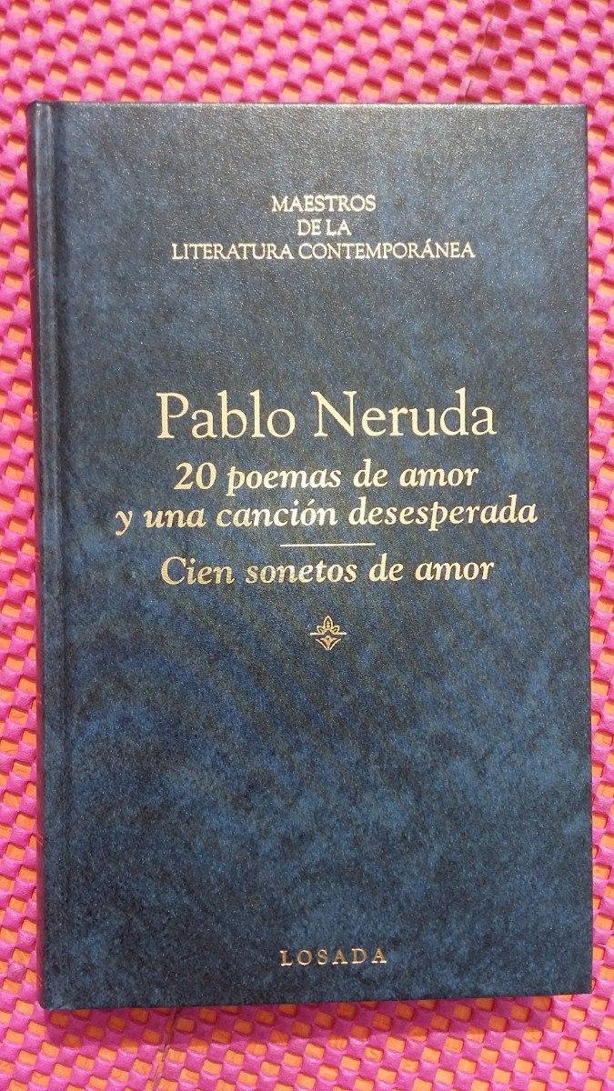 20 Poemas De Amor Pablo Neruda Cien Sonetos Losada 20000