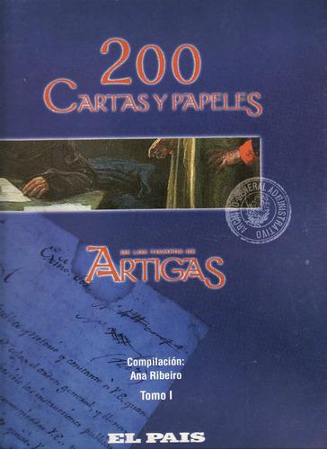 200 cartas y papeles de los tiempos de artigas - tomo i