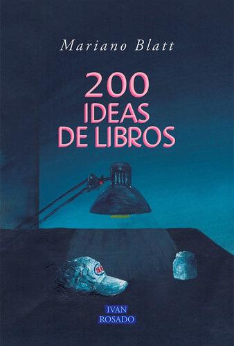 200 ideas de libros - mariano blatt