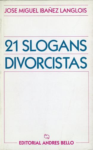 21 slogans divorcistas - josé miguel ibáñez langlois