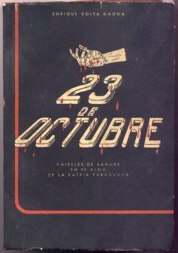 23 de octubre. enrique volta gaona (paraguay)