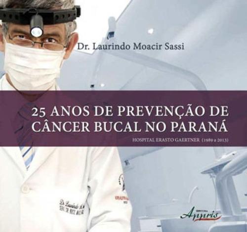 25 anos de prevençao de cancer bucal no parana