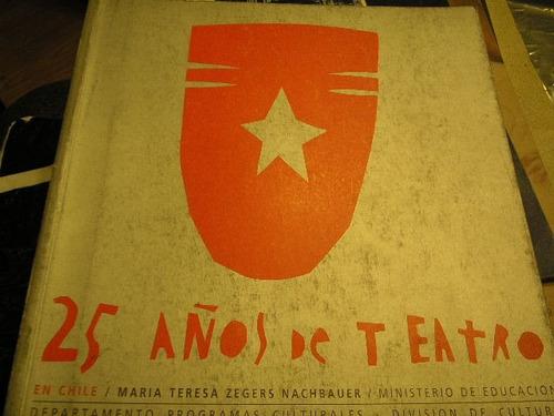 25 años de teatro chile, teatro chileno