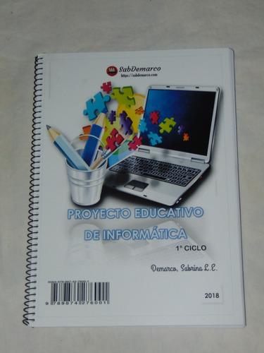 3 libros de informática + proyecto educativo 1er ciclo