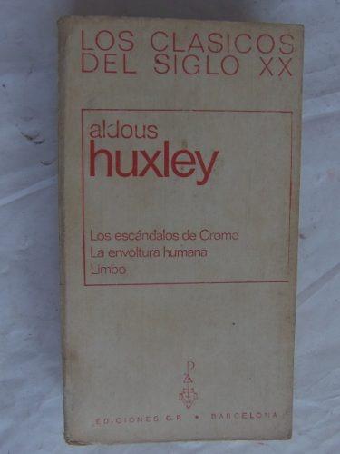 3 obras de aldous huxley limbo, envoltura humana, crome