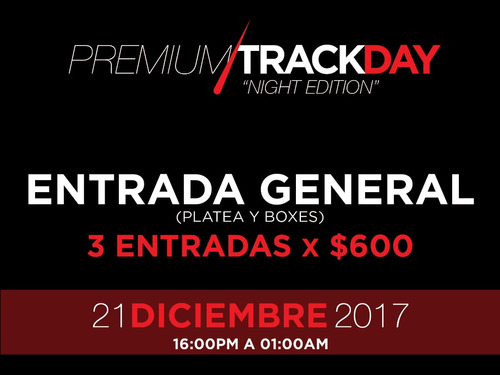 3 x $ 600 general/boxes premium track day night edition