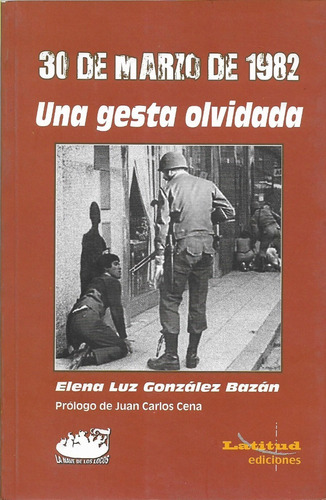 30 de marzo 1982 una gesta olvidada elena bazán (ln)