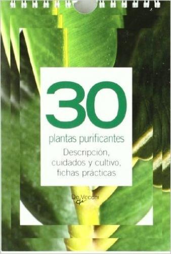 30 plantas purificantes - fichas prácticas, aa.vv., vecchi