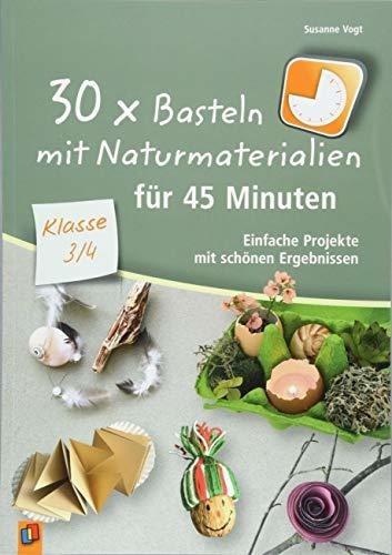 30 x basteln mit naturmaterialien für 45 minuten - klasse