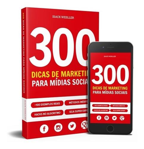 300 dicas de marketing para mídias sociais-leia a descrição