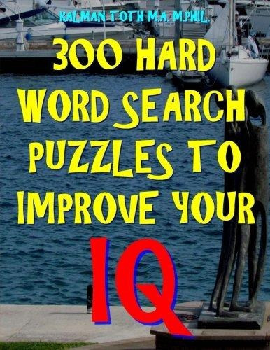 300 hard word search puzzles to improve your iq : kalman to