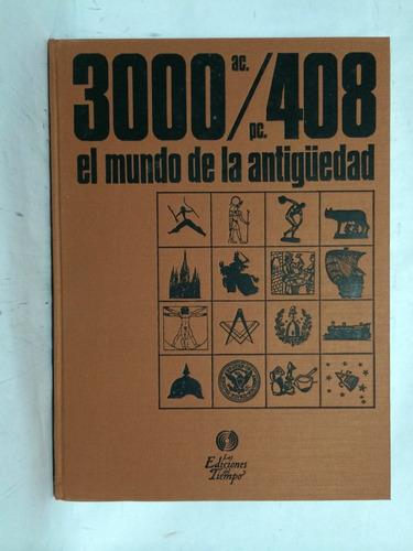 3000 ac. al 408 dc. el mundo de la antigüedad 1 vol