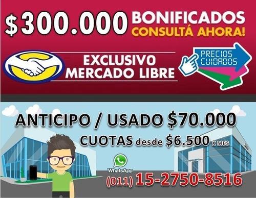 $300.000 bonificacion gobierno fiat mobi anticipo $70.000 a-