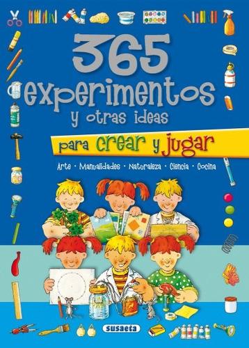 365 experimentos y otras ideas para crear y jugar(libro infa