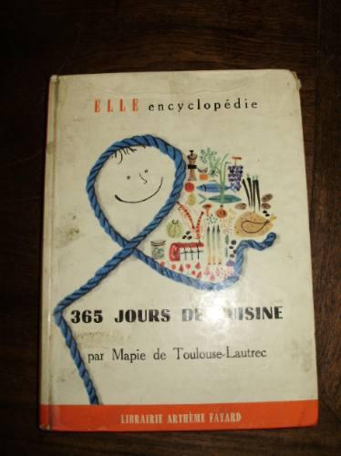 365 jours de cuisine mapie de toulouse lautrec a fayard 1959