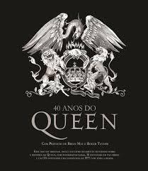 40 anos de queen com prefácio de brian may e roger taylor