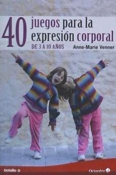 40 juegos para la expresión corporal(libro )