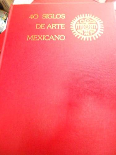 40 siglos de arte mexicano 8 tomos. paul westheim,