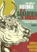 400 años de historia de la ganaderia en uruguay barrios pint