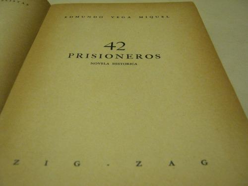 42 prisioneros, por edmundo vega miquel