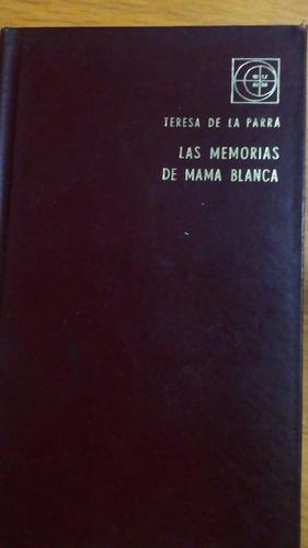 4765 libro las memorias de mama blanca t de la parra eudeba