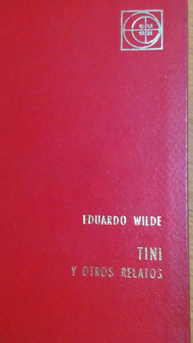 4788 libro tini y otros relatos eduardo wilde eudeba