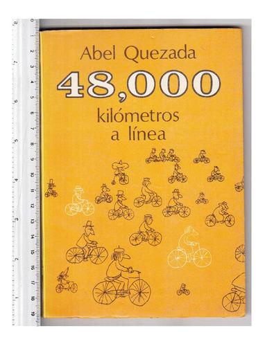 48,000 kilometros a linea, de abel quezada, incluye envio