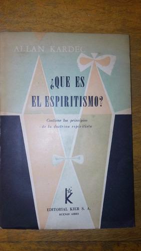 4853 libro ¿que es el espiritismo? allan kardec kier