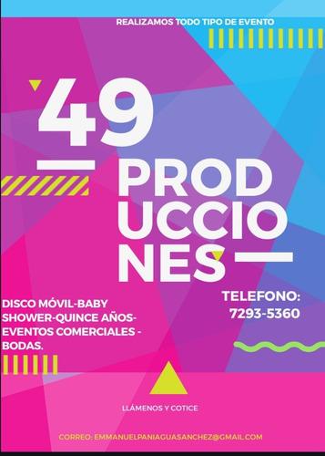 49 producciones.... hacemos realidad tu evento.