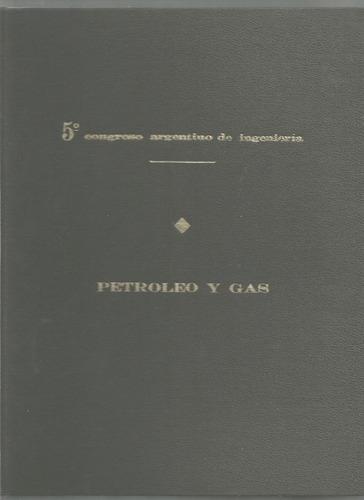 5º congreso argentino de ingeniería petróleo gas industrias