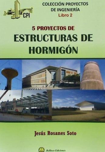 5 proyectos de estructuras de hormig¿n(libro estructuras)